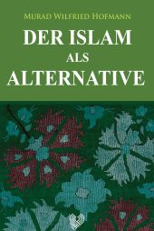 Der Islam als Alternative, Murad Hofmann